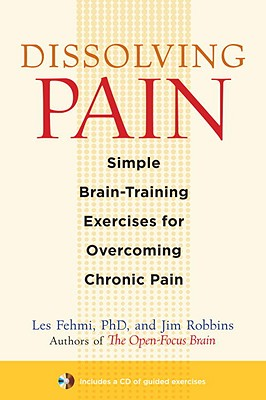 Dissolving Pain By Fehmi, Les, Ph.D./ Robbins, Jim